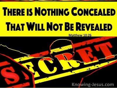Matthew 10:26 There Is Nothing Concealed That Will Not Be Revealed (black)